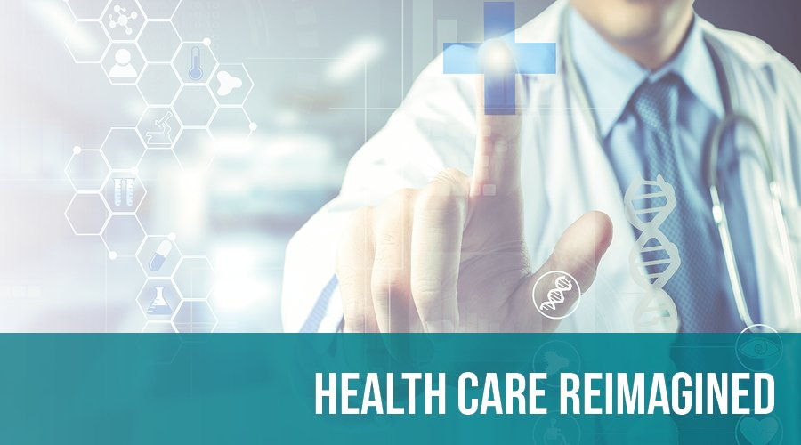 Health Care Reimagined